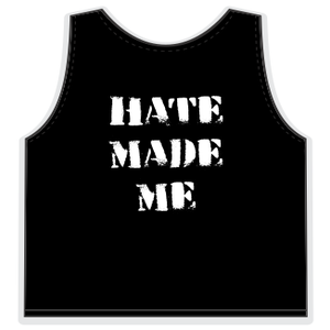 "Image of 8 Foot ""Hate Made Me"" Singlet"