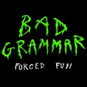 Image of Bad Grammar - Forced Fun