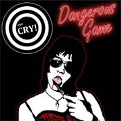 Image of The CRY! - Dangerous Game CD