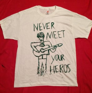 Image of Never Meet Your heroes Shirt-Green