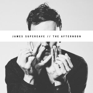 Image of James Supercave: The Afternoon Pre-Order