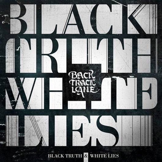 Image of Black Truth & White Lies (ALBUM)