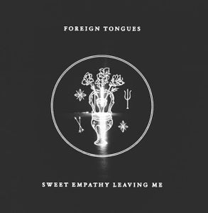 Image of Foreign Tongues - Sweet Empathy Leaving Me EP