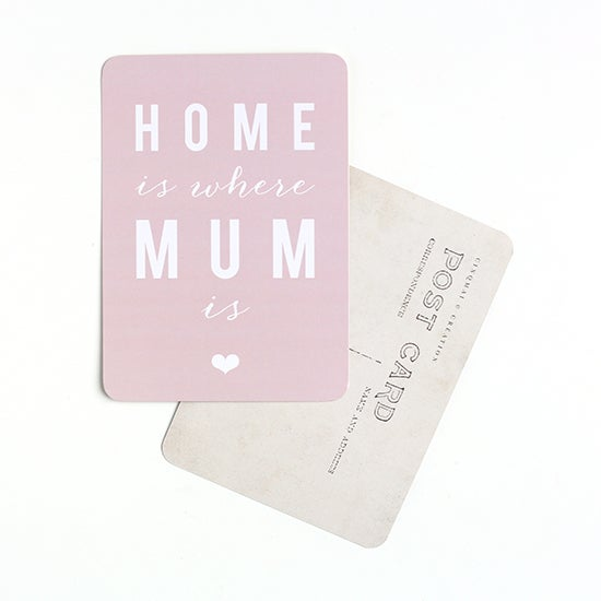 "Image of Carte Postale ""HOME is where MUM is"" ROSE POUDRÉ"