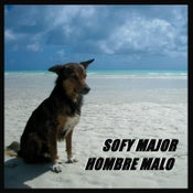"Image of Sofy Major / Hombre Malo - 7"" Split Vinyl"