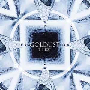 "Image of GOLDUST ""thirst"" LP"