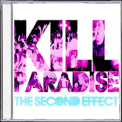 "Image of Kill Paradise - ""The Second Effect"" (BACK IN STOCK!)"