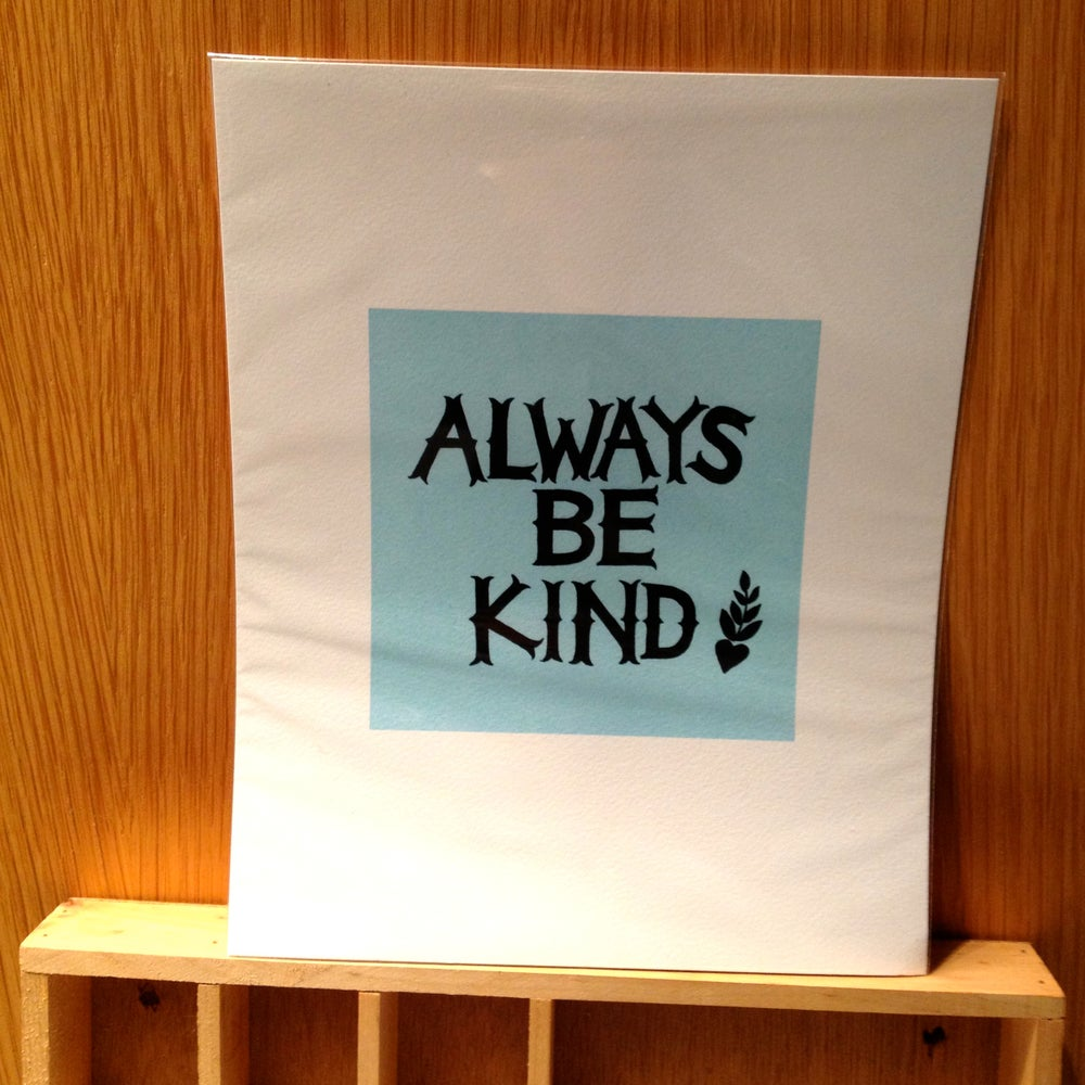 Image of always be kind print