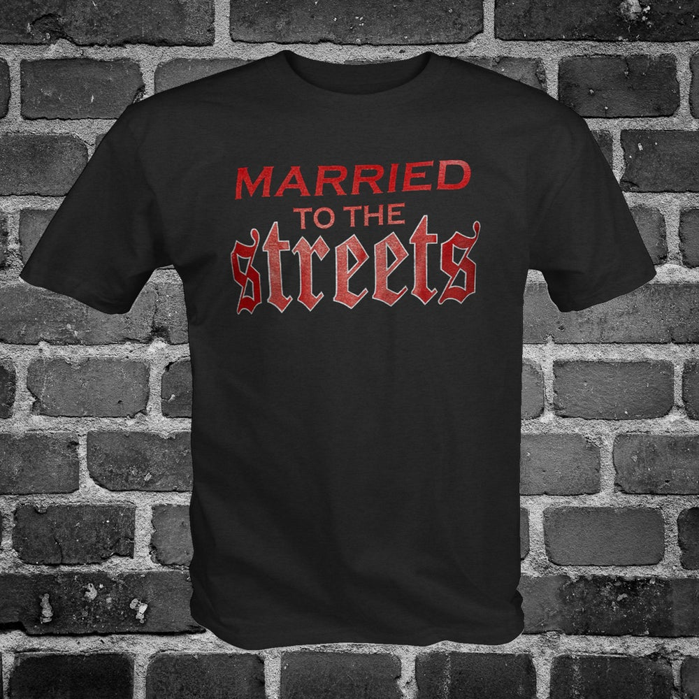 Image of MARRIED 2 THE STREETS
