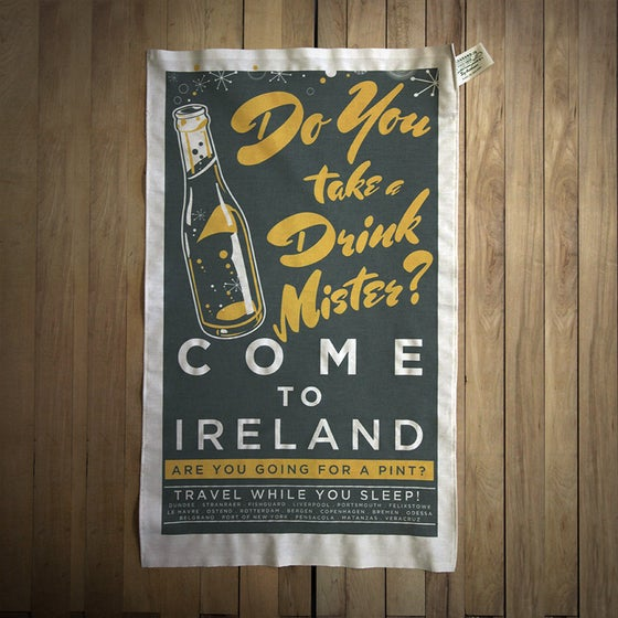Image of COME TO IRELAND (tea towel)- DO YOU TAKE A DRINK MISTER