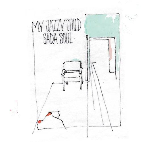 Image of My Jazzy Child - Sada Soul (CD)