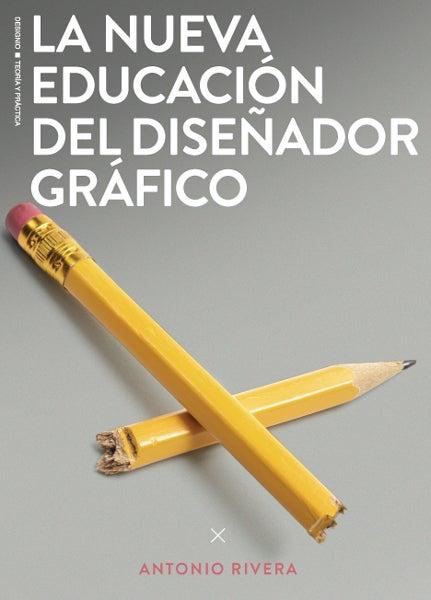 Image of La nueva educación del diseñador gráfico