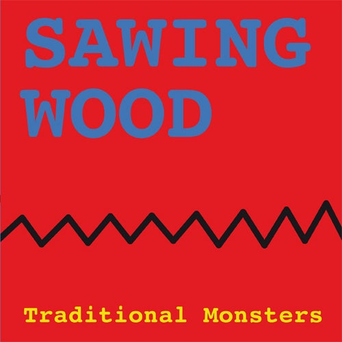 "Image of Traditional Monsters - Sawing Wood (7"")"