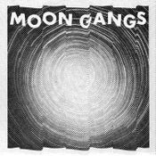 Image of MOON GANGS - MOON GANGS (EP) deluxe - screen printed version