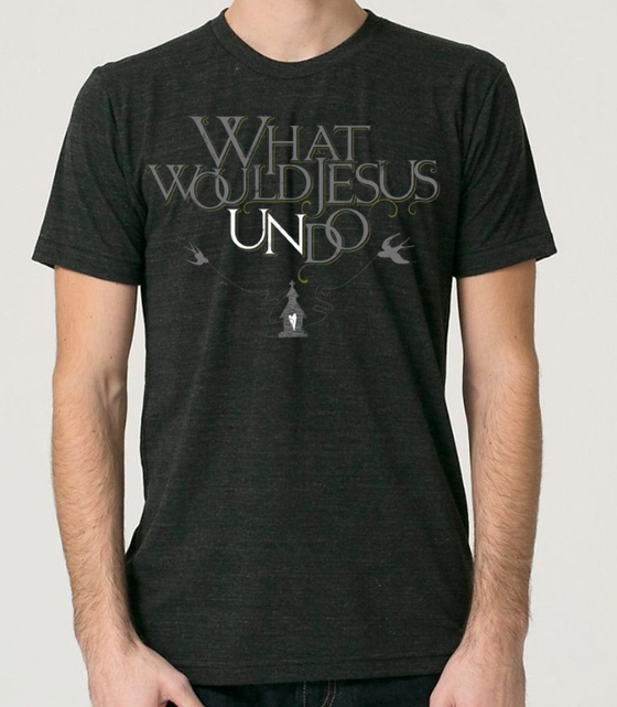Image of What Would Jesus Undo T-shirt (BLACK or GREY)