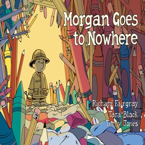 Image of Morgan Goes To Nowhere