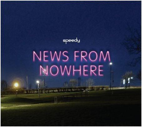 Image of Speedy - News From Nowhere CD Album