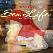 Image of Interviews Of My Sex Life: Finding Me [paperback] Zion (Author)