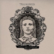 Image of TRAINWRECK - If there is light it will find you LP