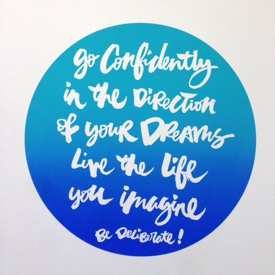 Image of Go Confidently Be Deliberate Screen Print