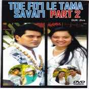 Image of TOE FO'I LE TAMA SAVAI'I PART 2