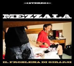 Image of MEZZALA - Il problema di girarsi (cd digipack)