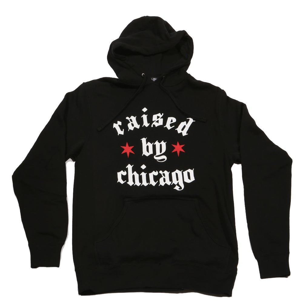 Image of Raised by Chicago (Black HOODIE w/WHITE LETTERS)