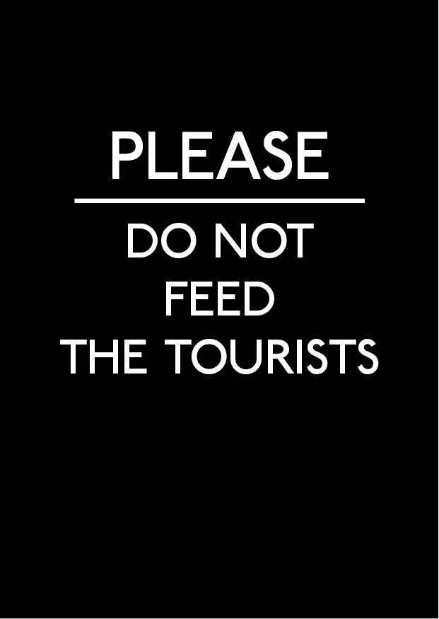Image of Please Do Not Feed The Tourists