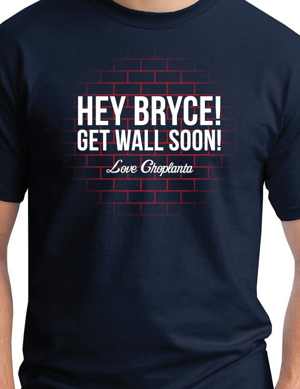 Image of Hey Bryce! Get Wall Soon!