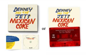 Image of Denney and The Jets - Mexican Coke (CD and Cassette)