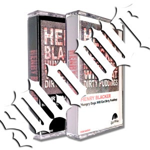 Image of HENRY BLACKER 'Hungry Dogs Will Eat Dirty Puddings' Cassette w/ Exclusive Track & MP3