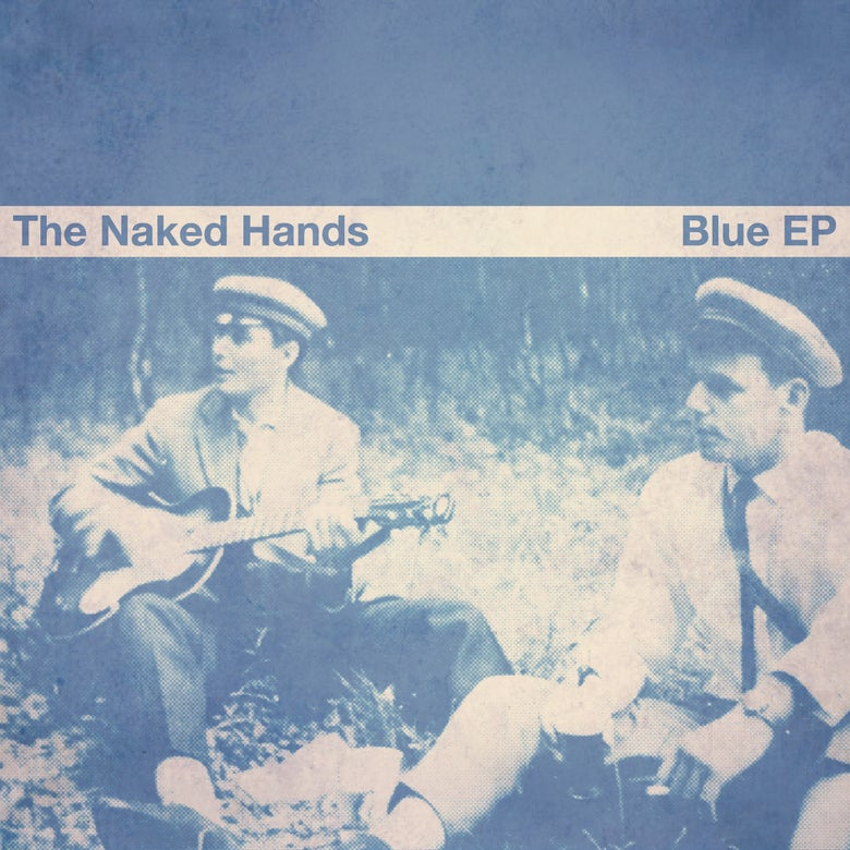 Image of The Naked Hands - Blue EP