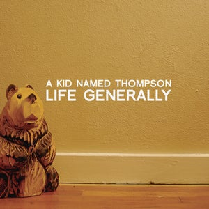 Image of A Kid Named Thompson - Life Generally EP