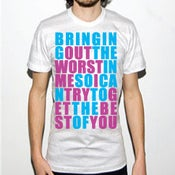 Image of Bringing Out The Worst In Me TEE