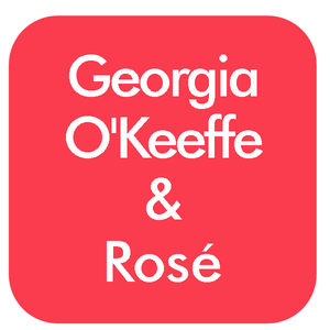 Image of Inspired Pairing™: Georgia O'Keeffe & Rosé | Saturday, April 4th, 6-8pm