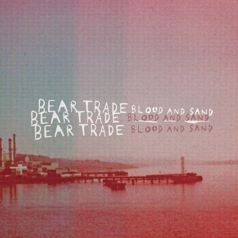 Image of Bear Trade - Blood And Sand