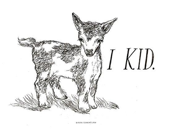 Image of I Kid / Mini Print