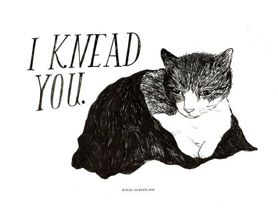 Image of I Knead You / Mini Print