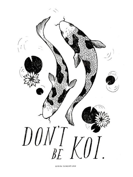Image of Don't Be Koi / Mini Print