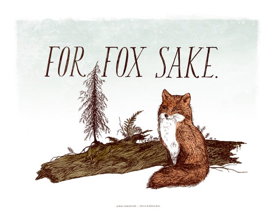 Image of FOR FOX SAKE Art Print