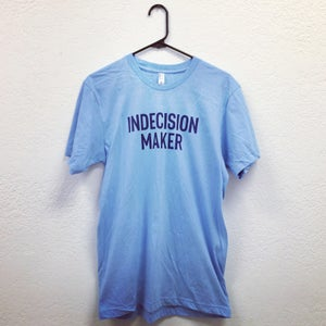 Image of Indecision Maker Tee, Maybe Blue Edition