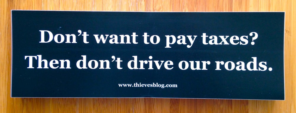 "Image of ""Don't want to pay taxes"" bumper sticker v.1"