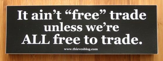 "Image of ""'Free' trade"" bumper sticker"