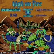 Image of HIGH ON FIRE/ EYEHATEGOD/ COC April 27th 19x26 silkscreen poster MAIL ORDER !!!!!