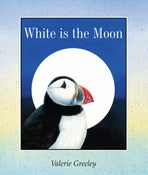 "Image of ""White is the Moon"" by Valerie Greeley."