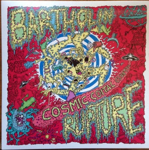 Image of BARTHOLIN / RUPTURE- Cosmic Coital Cluster split LP (TR-07)