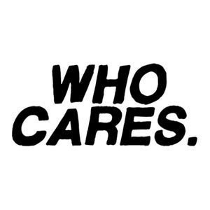 Image of Who Cares. Tee