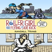 Image of Roller Girl and the Flying Side Kick, Chapter One (2nd Printing)