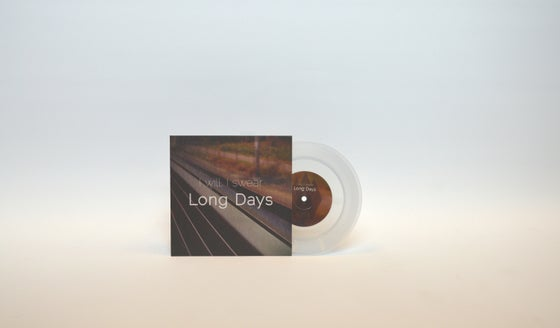 "Image of I will, I swear - Long Days / Sleep (limited 7"")"