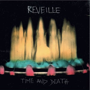 Image of Reveille - Time and Death (vinyl)